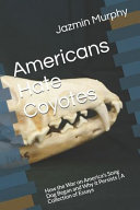 Americans Hate Coyotes Book