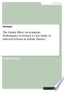 The Family Effect on Academic Performance in School. A Case Study of selected Schools in Kabale District