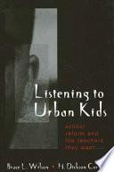Listening to Urban Kids