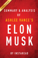 Elon Musk by Ashlee Vance | Summary & Analysis