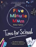 Five Minute Mum  Time For School Book PDF