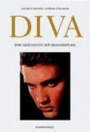 Die Diva: eine Geschichte der Bewunderung