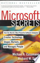 """""""Microsoft Secrets: How the World's Most Powerful Software Company Creates Technology, Shapes Markets, and Manages People"""" by Michael A. Cusumano, Richard W. Selby"""
