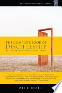 """The Complete Book of Discipleship: On Being and Making Followers of Christ"" by Bill Hull"
