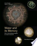 Water and its memory   New astonishing insights in water research Book PDF