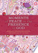 Moments of Peace in the Presence of God  Morning and Evening Edition