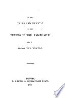 On the Types and Symbols of the Vessels of the Tabernacle  and in Solomon s Temple Book