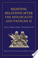 Righting Relations After The Holocaust And Vatican Ii