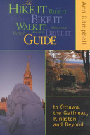 The Hike it Bike it Walk it Drive it Guide to Ottawa  the Gatineau  Kingston and Beyond