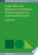 Single Molecule Biophysics and Poisson Process Approach to Statistical Mechanics
