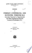 Index Of Foreign Commercial And Economic Periodicals Currently Received In Departmental And Other Institutional Libraries Located At Washington D C