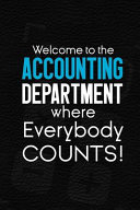 Welcome To The Accounting Department Where Everybody Counts