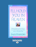 I'll Hold You in Heaven: Healing and Hope for the Parent Who Has Lost a Child Through Miscarriage, Stillbirth, Abortion Or Early Infant Death (