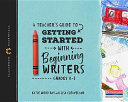 Getting Started with Beginning Writers
