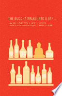 """The Buddha Walks into a Bar...: A Guide to Life for a New Generation"" by Lodro Rinzler"