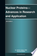 Nuclear Proteins Advances In Research And Application 2013 Edition Book PDF