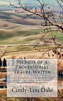 Secrets Of A Professional Travel Writer