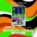 Cultural Warrior Jaidyn and the King of the Brooklyn Carnival  The Carlos Lezama Children s Story