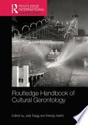 Routledge Handbook Of Cultural Gerontology