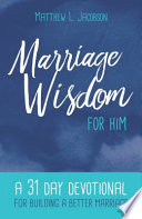 Marriage Wisdom for Him