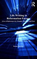 Life Writing in Reformation Europe Pdf/ePub eBook