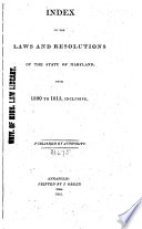 Index To The Laws And Resolutions Of The State Of Maryland From 1800 To 1813 Inclusive