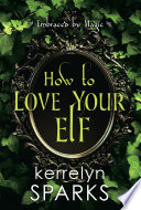 How to Love Your Elf Book PDF