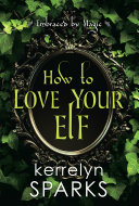 Pdf How to Love Your Elf