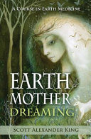 Earth Mother Dreaming   REVISED   a Course in Earth Medicine