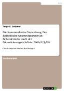 Die kommunikative Verwaltung: Der Einheitliche Ansprechpartner als Behördenlotse nach der Dienstleistungsrichtlinie 2006/123/EG