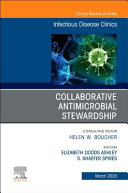Collaborative Antimicrobial Stewardship, an Issue of Infectious Disease Clinics of North America