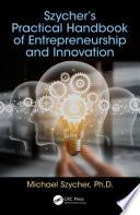 Szycher   s Practical Handbook of Entrepreneurship and Innovation