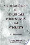 Neuropsychology for Health Care Professionals and Attorneys Book