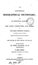 Pdf The universal biographical dictionary; or, An historical account of the ... most eminent persons in every age and nation; particularly the natives of Great Britain and Ireland
