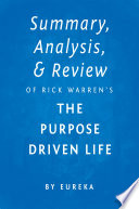 Summary  Analysis   Review of Rick Warren s The Purpose Driven Life by Eureka
