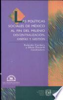 Las políticas sociales de México al fin del milenio