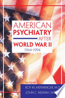 American Psychiatry After World War II (1944-1994)