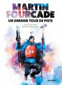 Pdf Martin Fourcade - Un dernier tour de piste Telecharger