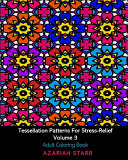 Tessellation Patterns For Stress Relief Volume 3
