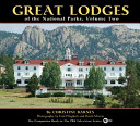 Great Lodges of the National Parks  Volume Two