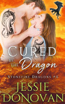 Cured by the Dragon  Stonefire Dragons  8