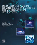 Engineering of Natural Polymeric Gels and Aerogels for Multifunctional Applications
