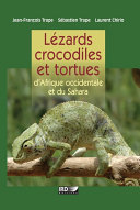 Lézards, crocodiles et tortues d'Afrique occidentale et du Sahara [Pdf/ePub] eBook