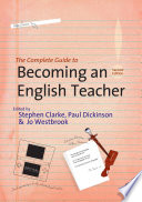 The Complete Guide to Becoming an English Teacher Book
