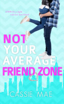Not Your Average Friend Zone Pdf/ePub eBook