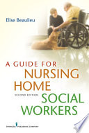 A Guide for Nursing Home Social Workers  Second Edition Book