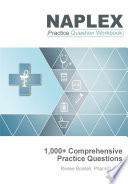 """NAPLEX Practice Question Workbook: 1,000+ Comprehensive Practice Questions (2020 Edition)"" by Renee Bonsell"