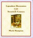 Legendary Decorators of the Twentieth Century