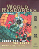 World Resources 2002 2004  Decisions for the Earth   Balance  Voice  and Power Book