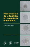 Preservación de la fertilidad en la paciente oncológica